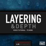 Layering & Depth Tutorial [75 mins]