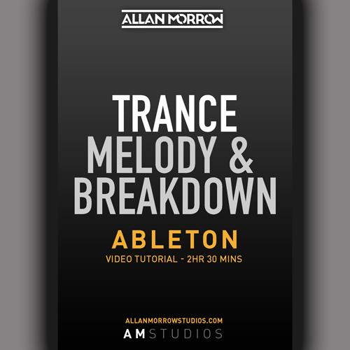 Ableton Live - Trance Melody & Breakdown Tutorial [002]