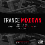 Full Trance Track Mixdown Tutorial [Part 1 & 2] (190 mins) [009]